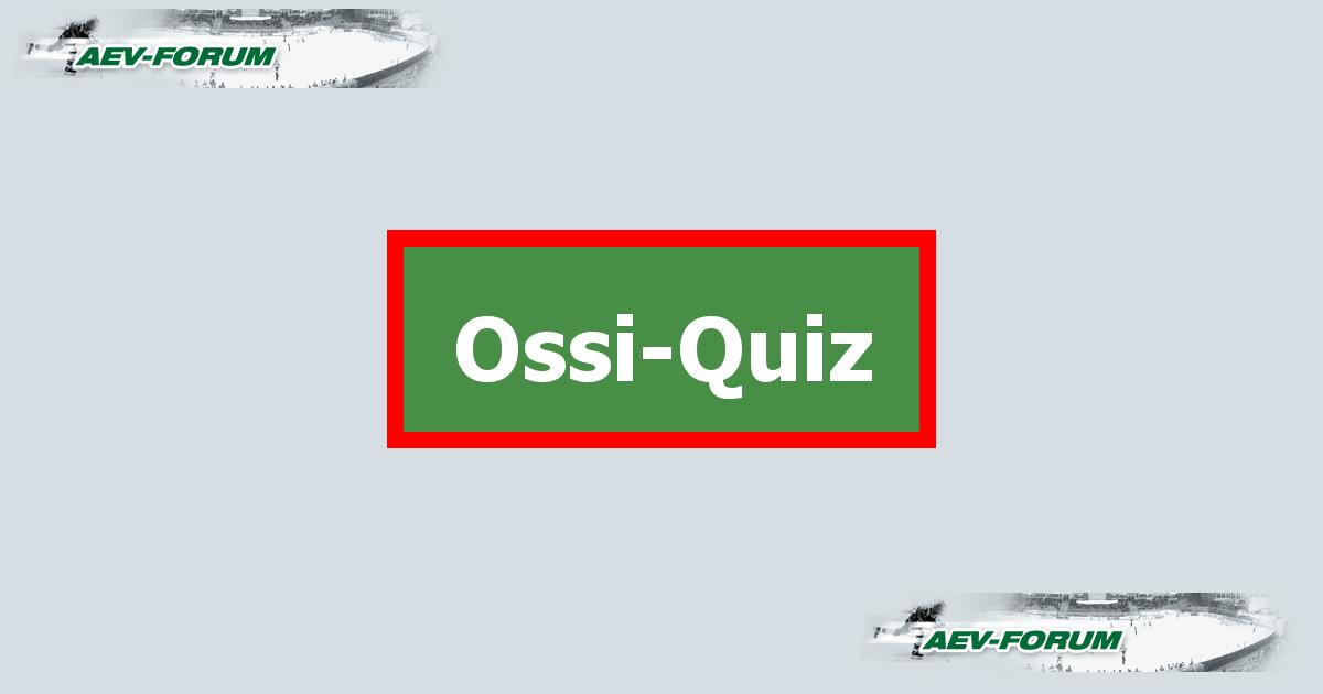 Ossi-Quiz AEV-Forum