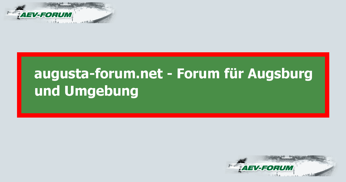 augusta forum f r augsburg und umgebung aev forum. Black Bedroom Furniture Sets. Home Design Ideas